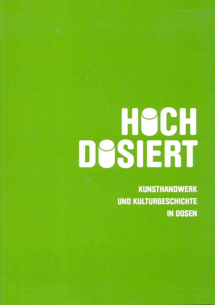 Cover Hochdosiert Museumsheft