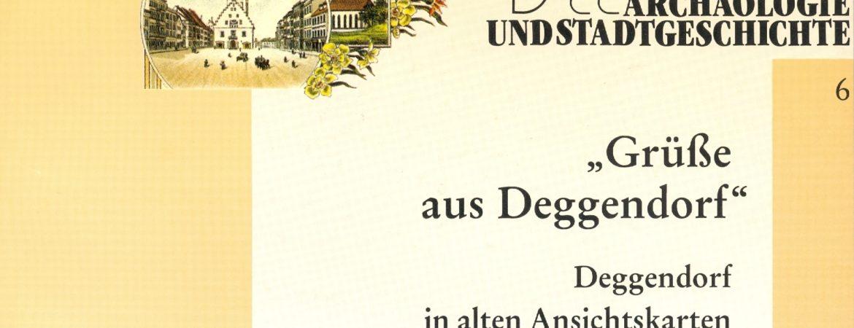 """Coverbild der Publikation """"Grüße aus Deggendorf"""" - Ansichtskarten um Deggendorf aus dem Handwerksmuseum Deggendorf"""